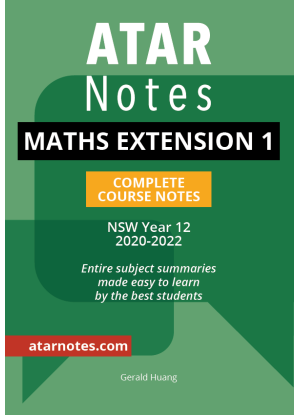 ATARNotes:  Mathematics Extension 1 - Complete Course Notes NSW Year 12 [2020-2022]