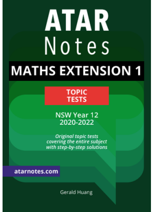 ATARNotes:  Mathematics Extension 1 - Topic Tests NSW Year 12 [2020-2022]