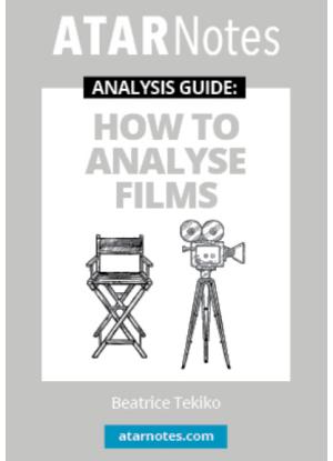 ATARNotes Analysis Guide: How to Analyse Films