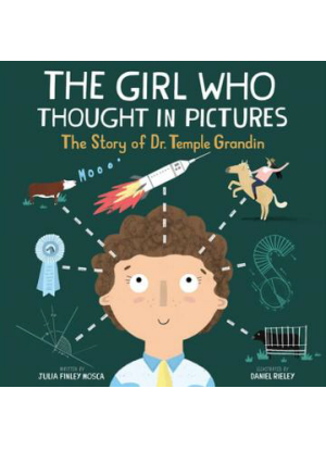 The Girl Who Thought in Pictures:  The Story of Dr Temple Grandin