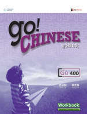 Go! Chinese:  Level 400 [Workbook]