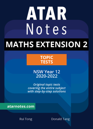 ATARNotes:  Mathematics Extension 2 - Topic Tests NSW Year 12  [2020-2022]