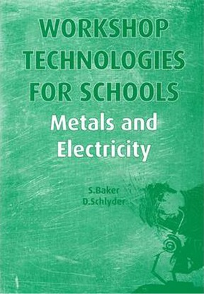 Workshop Technologies for Schools: Metals and Electricity
