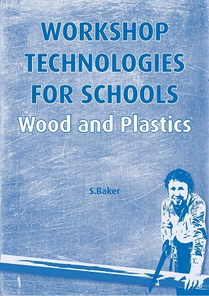 Workshop Technologies for Schools: Wood and Plastic Workbook 1