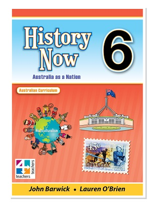 History Now:  Year 6 - Australia as a Nation