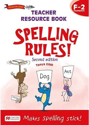 Spelling Rules!   F-2 Teachers Resource Book