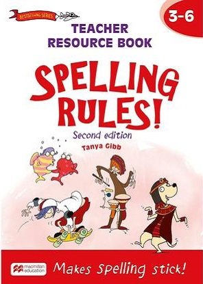 Spelling Rules!   3-6 Teachers Resource Book