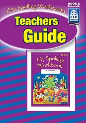 My Spelling Workbook Teachers Guide E - Ages 9-10