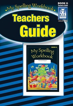 My Spelling Workbook Teachers Guide G - Ages 11-12
