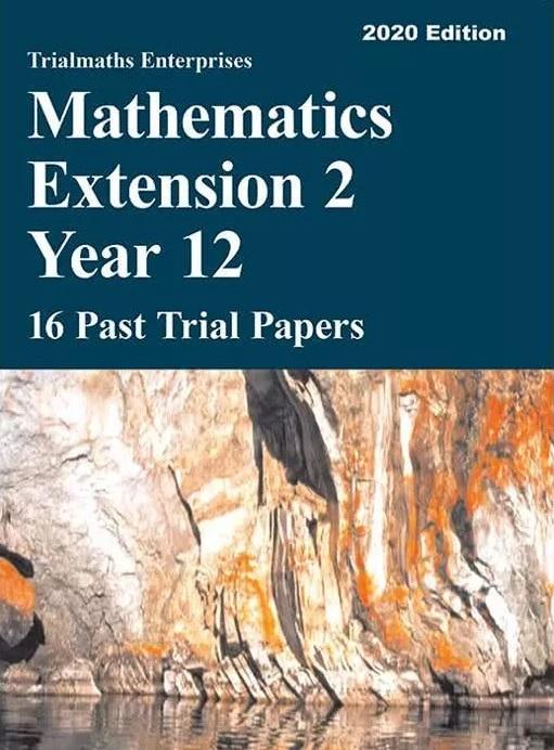 Trialmaths-Enterprises-Mathematics-Extension-2-Year-12-16-Past-Papers-9781760323448