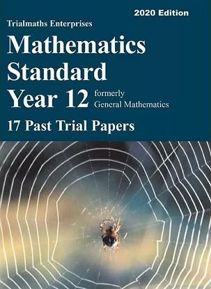Trialmaths-Enterprises-Mathematics-Standard-Year-12-17-Past-Papers-9781760323448
