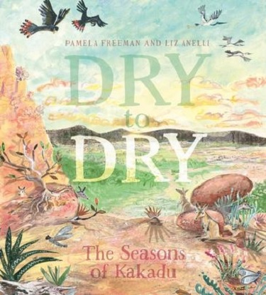 dry-to-dry-the-seasons-of-kakadu-9781760650285