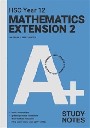 A+ HSC Year 12 Mathematics Extension 2 Study Notes