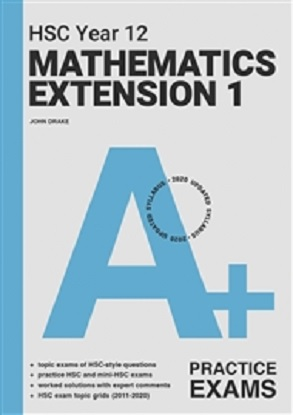 A+ HSC Year 12 Mathematics Extension 1 Practice Exams